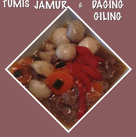 Resep Tumis Jamur & Daging Giling