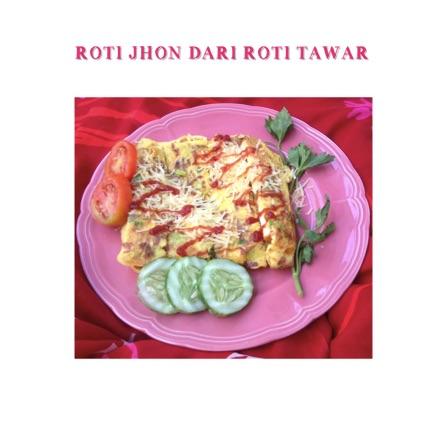 Resep Roti Jhon Roti Tawar