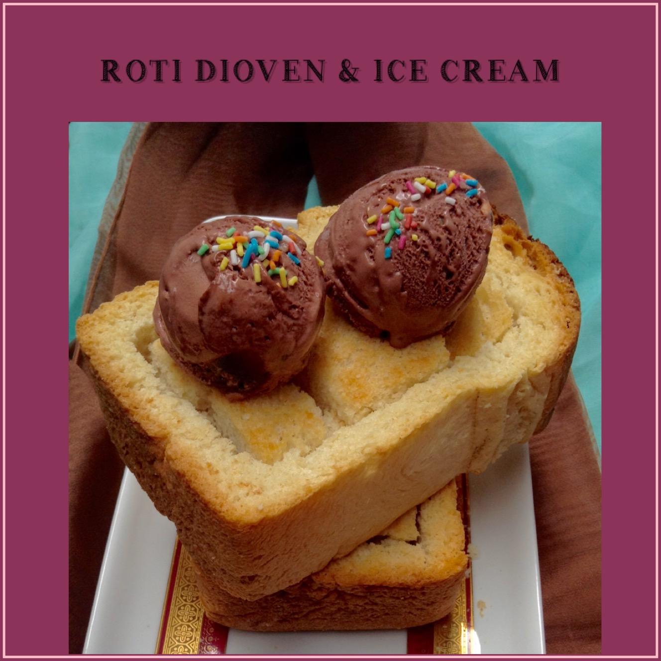 Roti Di Oven & Ice Cream