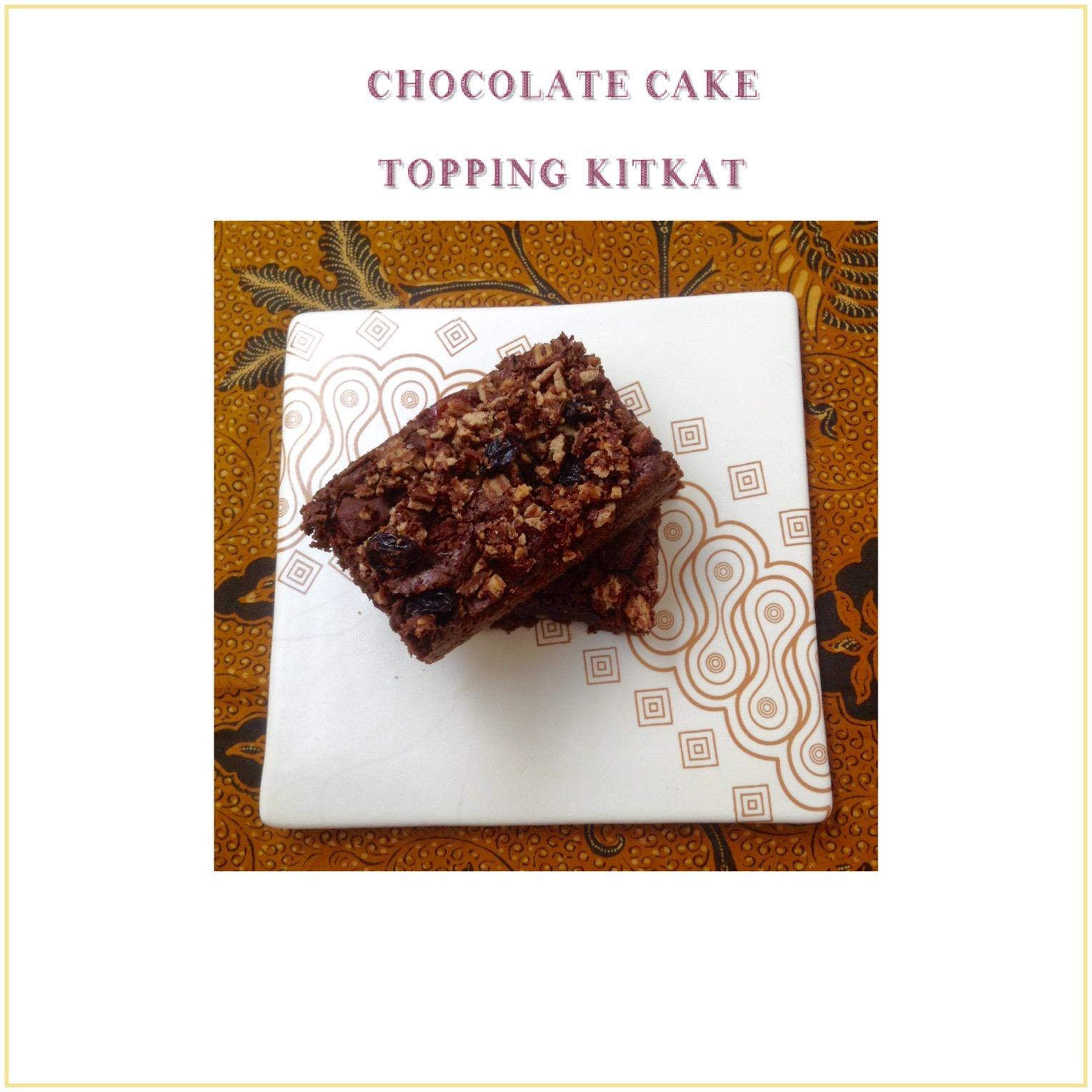 Resep Chocolate Cake Topping KitKat